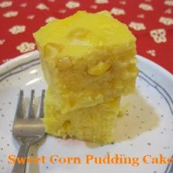 Sweet Corn Pudding DessertDesserts Recipe, Desserts Alley, Pudding Cake, Cheesecakes Oh, Cake Ic Cream, Puddings Cake, Cakes Sweets, Sweets Corn Puddings, Puddings Desserts