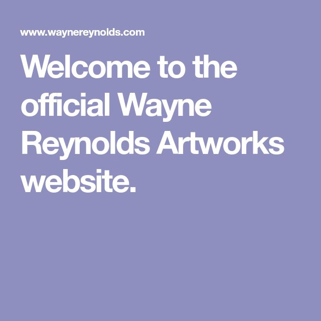 Welcome to the official Wayne Reynolds Artworks website.