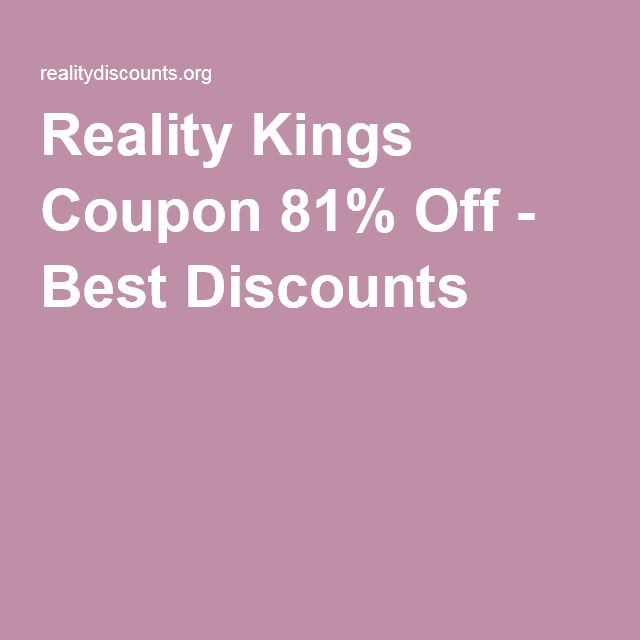 Reality Kings Coupon 81% Off - Best Discounts