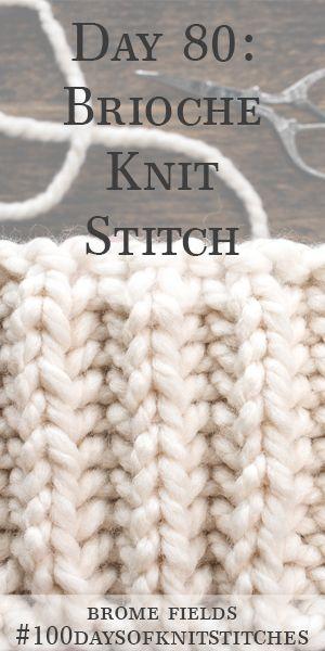 Day 80 : Brioche Knit Stitch : #100daysofknitstitches