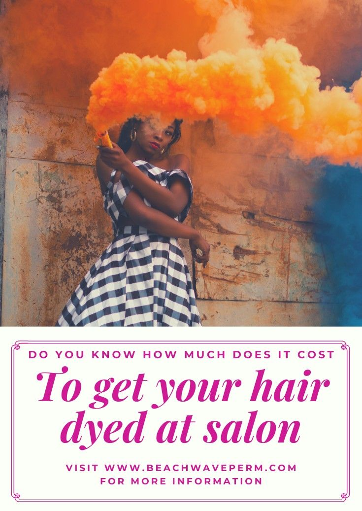 How much does it cost to get your hair dyed at salon and