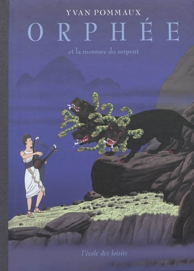 Orphée et la morsure du serpent. Yvan Pommaux