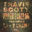 """Travi$ Scott -""""Upper Echelon"""" ft. T.I. & 2 Chainz"""