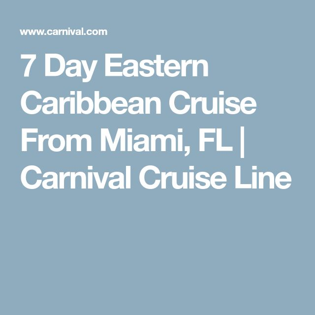 7 Day Eastern Caribbean Cruise From Miami, FL | Carnival Cruise Line