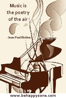 Music is poetry of the air!  Famous inspirational music quotes.