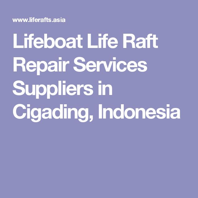 Lifeboat Life Raft Repair Services Suppliers in Cigading, Indonesia