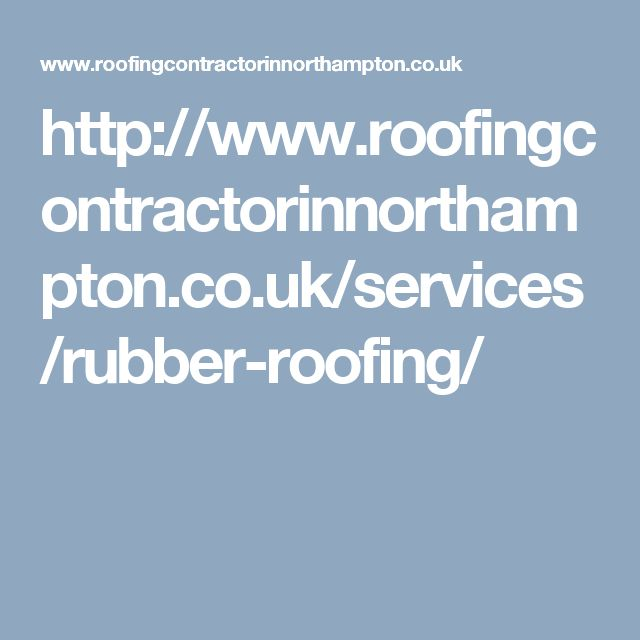 http://www.roofingcontractorinnorthampton.co.uk/services/rubber-roofing/