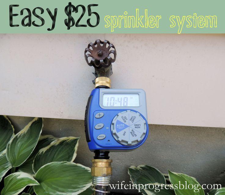 $25 Automatic Sprinkler System   Wife in Progress
