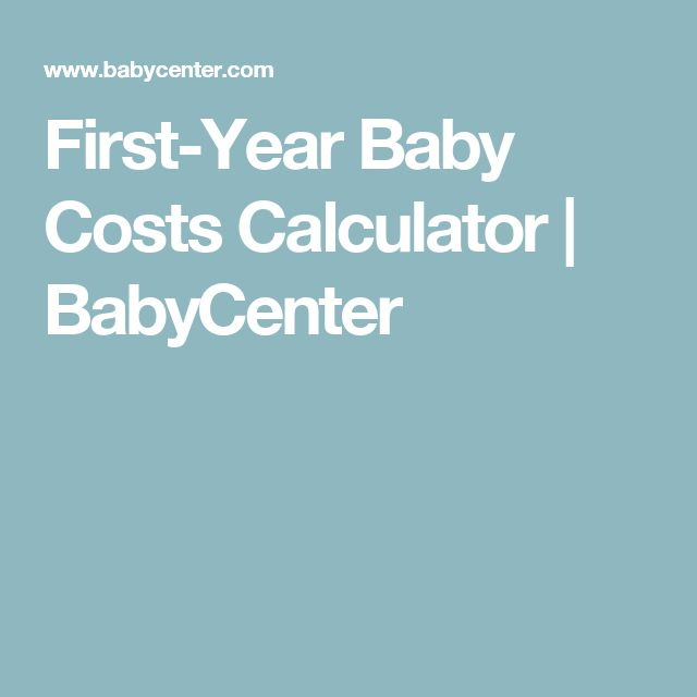 First-Year Baby Costs Calculator | BabyCenter