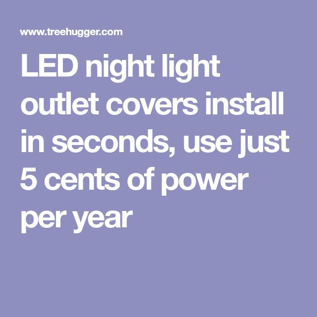 LED night light outlet covers install in seconds, use just 5 cents of power per year