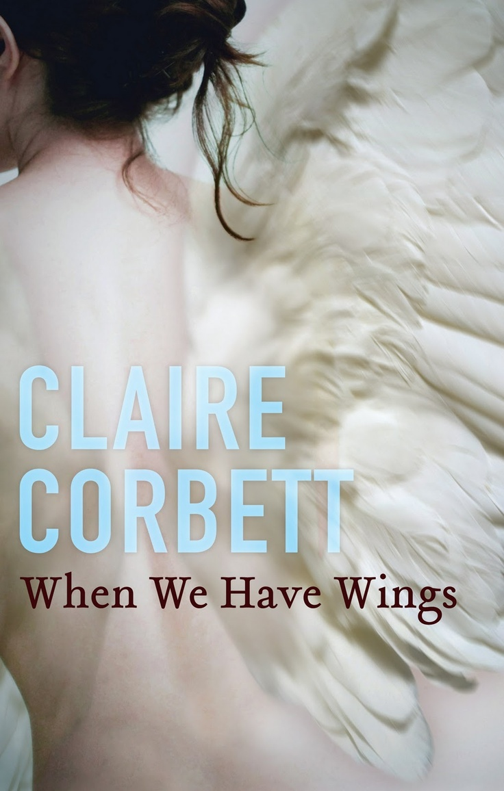When We Have Wings by Claire Corbette