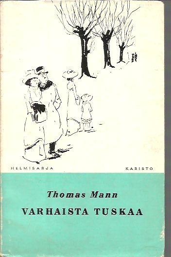 Mann Thomas: Varhaista tuskaa #thomasmann #mann #varhaistatuskaa #10booksofmylife