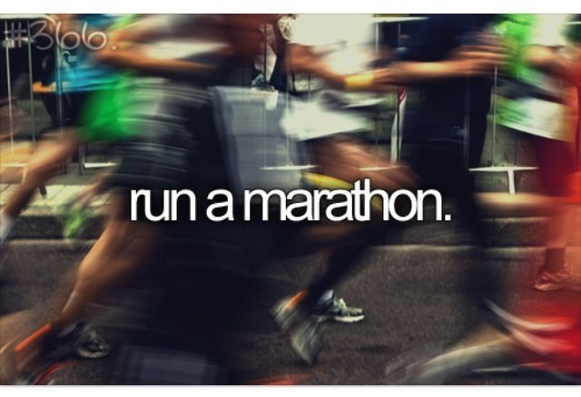 Run a marathon. Bucket list
