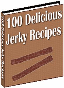100 Delicious Jerky Recipes,leave comment if you want to buy.