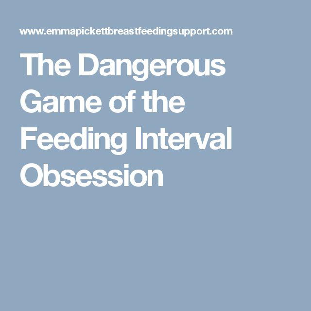 The Dangerous Game of the Feeding Interval Obsession