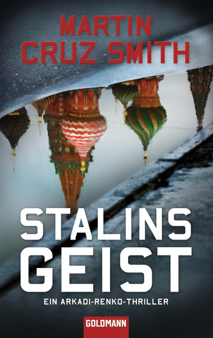 """""""Auftragsmorde – und Übersinnliches in der U-Bahn"""": Eine Rezension von Ulrike Künnecke zum Buch """"Stalins Geist"""" von Martin Cruz Smith aus dem Goldmann Verlag!"""