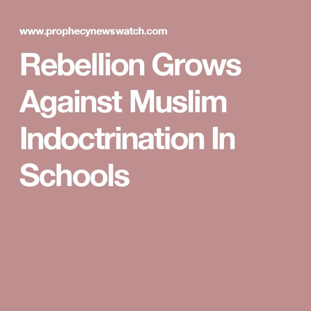 Rebellion Grows Against Muslim Indoctrination In Schools