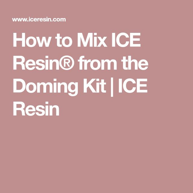 How to Mix ICE Resin® from the Doming Kit | ICE Resin