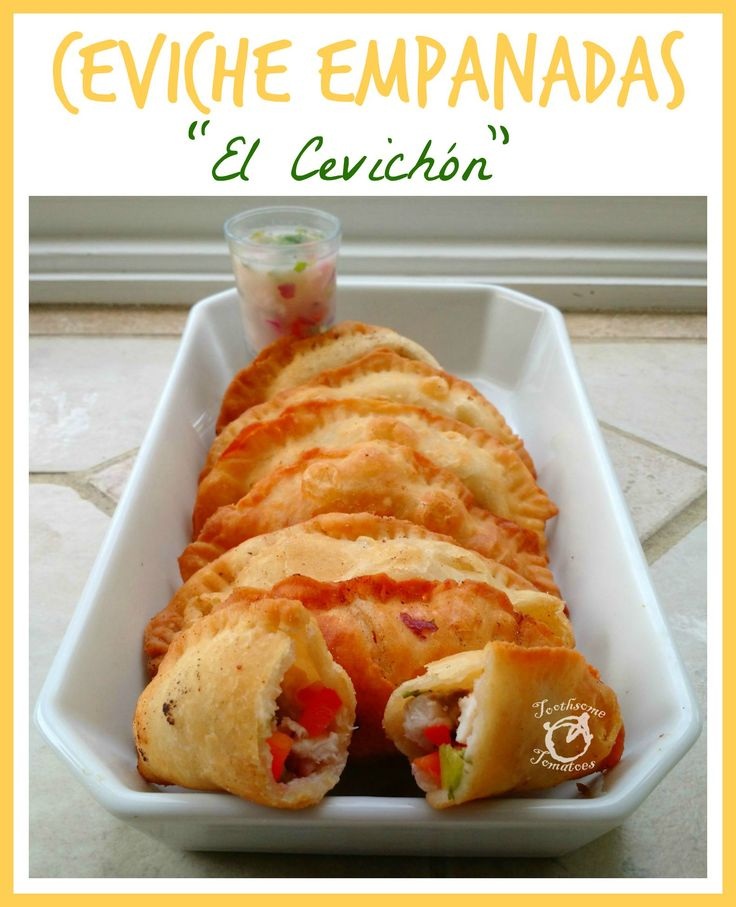 """Celebrate Chile's independence day with """"El Cevichon,"""" a ceviche empanada   Toothsome Tomatoes"""