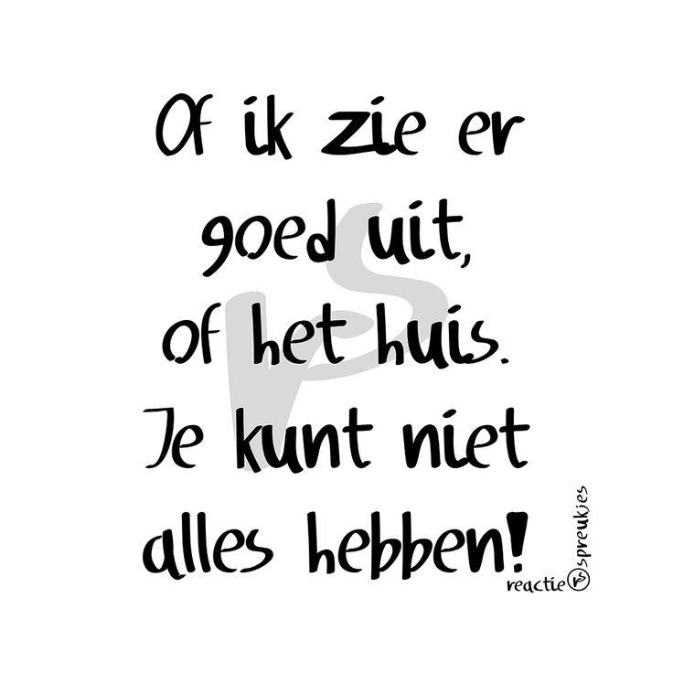 Of ik of het huis ;) #spreuk #quote #tekst #Nederlands #grappig