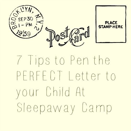 7 Tips to Pen the PERFECT Letter to your Child At Sleepaway Camp #Parenting