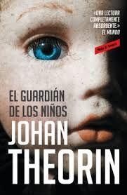 El Guardián de los ninos. Johan Theorin (Random House Mondadori)