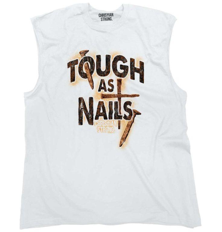 Tough As Nails Sleeveless T-Shirt