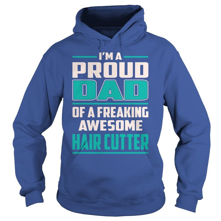 Hair Cutter Proud DAD Job Title T-Shirts #gift #ideas #Popular #Everything #Videos #Shop #Animals #pets #Architecture #Art #Cars #motorcycles #Celebrities #DIY #crafts #Design #Education #Entertainment #Food #drink #Gardening #Geek #Hair #beauty #Health #fitness #History #Holidays #events #Home decor #Humor #Illustrations #posters #Kids #parenting #Men #Outdoors #Photography #Products #Quotes #Science #nature #Sports #Tattoos #Technology #Travel #Weddings #Women