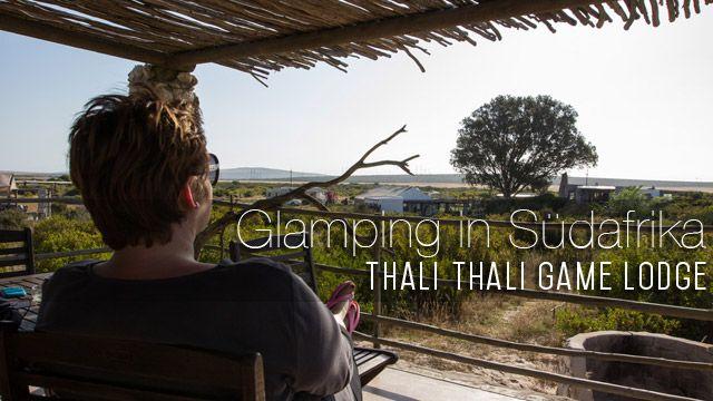 Südafrika #4: Glamping am Westkap – die Thali Thali Game Lodge
