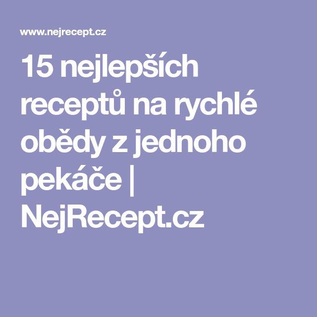15 nejlepších receptů na rychlé obědy z jednoho pekáče | NejRecept.cz