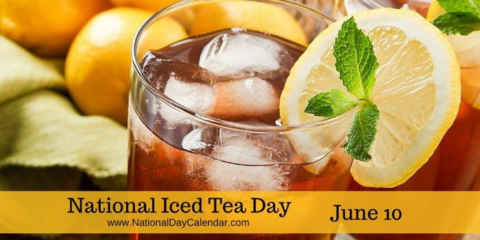 National Iced Tea Day June 10~Green tea has been suggested to be used for a variety of positive health benefits.:     Reducing the risk of cardiovascular disease  Some forms of cancer  Oral health  Reduce blood pressure  Weight control  Antibacterial and antiviral activity  Protection from solar ultraviolet light  Anti-fibrotic properties  Neuroprotective power