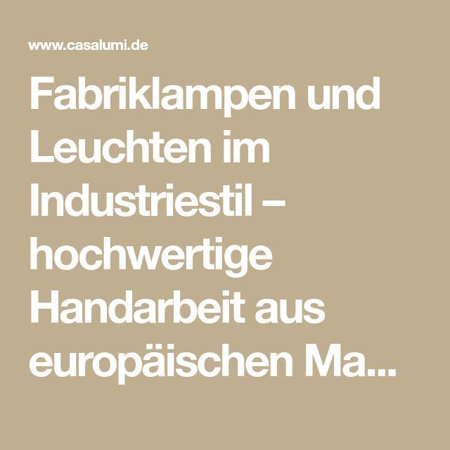 Fabriklampen und Leuchten im Industriestil – hochwertige Handarbeit aus europäischen Manufaktu - Seite 3 - Casa Lumi