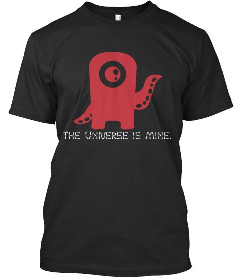 The Universe is mine
