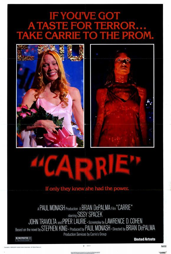 Carrie (1976) R | 1h 38min |  3 November 1976 (USA) - Carrie White, a shy and outcast 17 year-old girl who is sheltered by her domineering, religious mother, unleashes her telekinetic powers after being humiliated by her classmates at her senior prom.