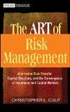 The ART of Risk Management: Alternative Risk Transfer, Capital Structure, and the Convergence of Insurance and Capital Markets - http://goo.gl/ZQLiR7
