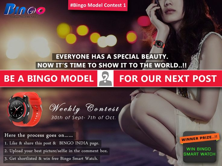 """#Bingomodelcontest Win this contest by uploading your best picture with the best pose in the comment box of our Facebook page and be a bingo model """" Because you are our real hero…! """". Our winner will be honored with a bingo smart watch. Visit:http://bit.ly/2dNX768"""