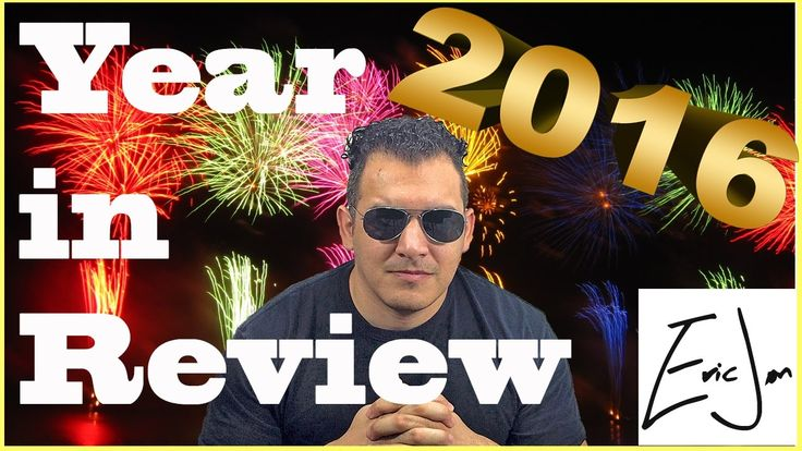 The Very Best Of MY2016   Year in Review   EricJon