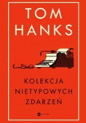 POKOCHALIŚCIE GO JAKO FORRESTA GUMPA, TERAZ POKOCHACIE GO JAKO PISARZA. Tom Hanks gotów na literackiego Oscara. W debiutanckim zbiorze siedemnastu opowieści Tom Hanks dowodzi, że świat nie ma żadn...