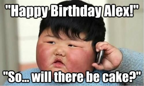 Will There Be Cake? - Funny Happy Birthday Quote