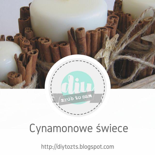 ProjectGallias dla D.I.Y. czyli zrób to sam: DIY: Cynamonowe świeczki; cinnamon candles diy