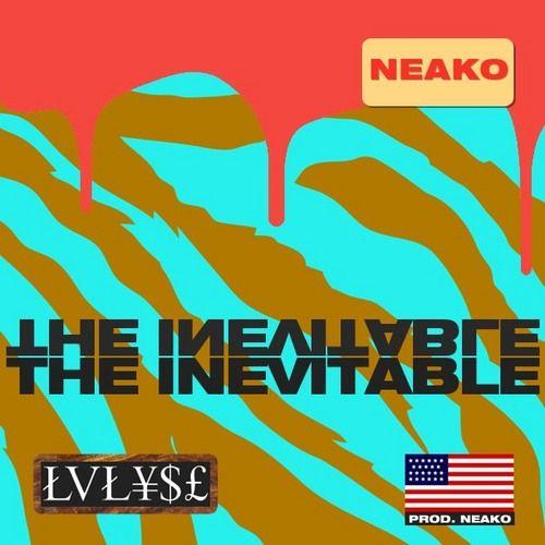Neako - The Inevitable (Prod NEAKO) Art by MUDVSSR