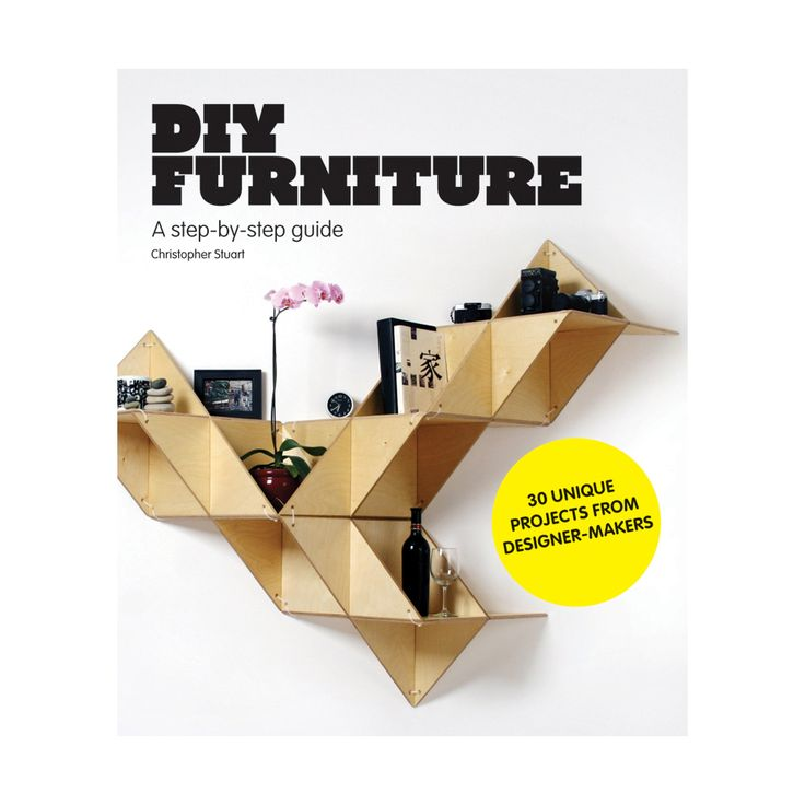 DIY Furniture: A Step-by-Step Guide by Christopher Stuart
