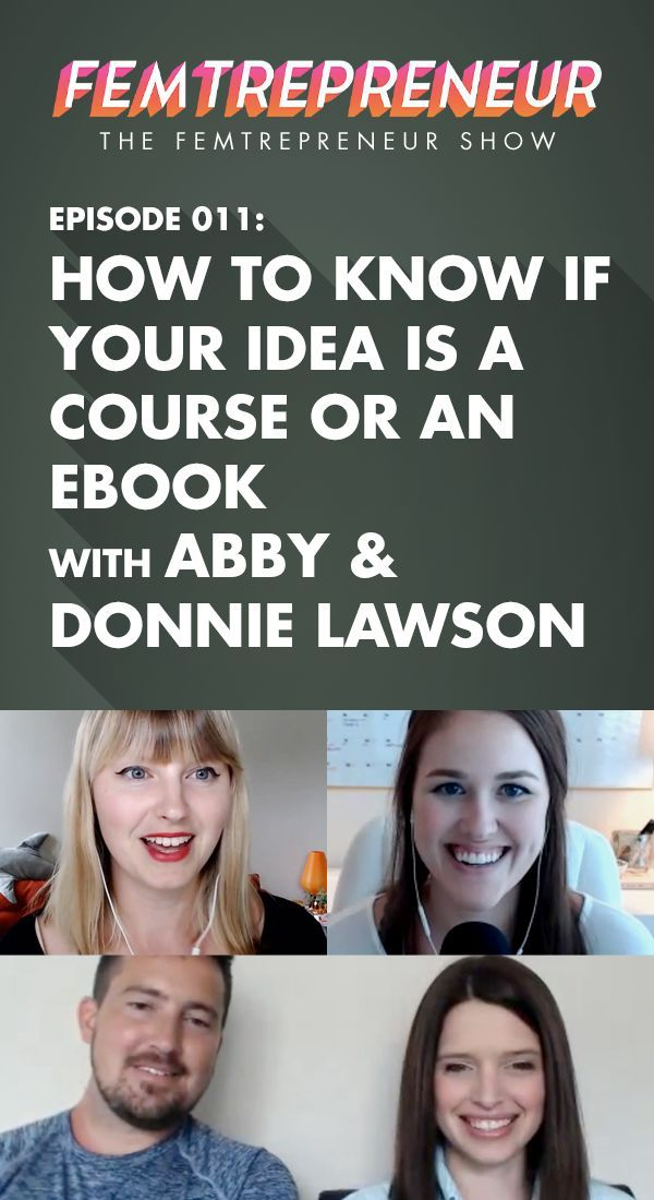 TFS 011: Is my idea a course or an ebook? With Abby and Donnie Lawson | The Femtrepreneur Show