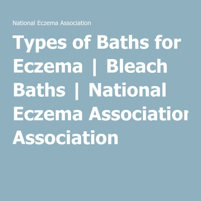 Types of Baths for Eczema | Bleach Baths | National Eczema Association