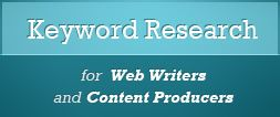 Keyword Research for web writers and content producers