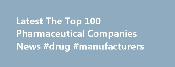 Latest The Top 100 Pharmaceutical Companies News #drug #manufacturers http://pharma.remmont.com/latest-the-top-100-pharmaceutical-companies-news-drug-manufacturers/  #top 100 pharma companies # Latest The Top 100 Pharmaceutical Companies NewsRSS Maryland Heights, MO, September 04, 2016 –(PR.com)– According to a new market research report published by iHealthcareAnalyst, Inc. Small Bone and Joint Orthopedic Devices Market 2013-2020, the global small bone and joint orthopedic devices market is…