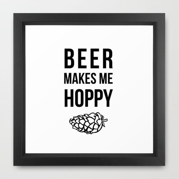 """Beer Makes Me Hoppy"" Framed Art Print on @society6"