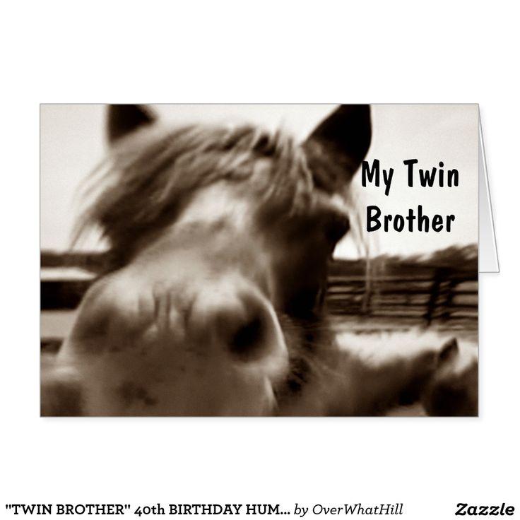 """TWIN BROTHER"" 40th BIRTHDAY HUMOR Card"