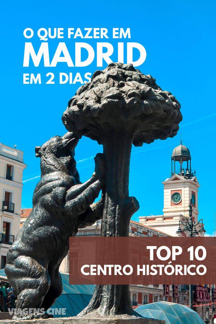 O Que Fazer Em Madrid Em 2 Dias Centro Histórico Bairro De Los Austrias E Gran Vía Madrid Espanha Viagem Ponto Turístico Viagens Madrid