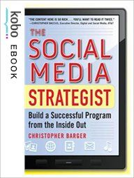 The Social Media Strategist: Build a Successful Program from the Inside Out eBook by Christopher Barger Kobo Edition | chapters.indigo.ca